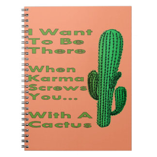 When Karma Screws You With A Cactus 1 Notebook