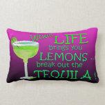 When Life brings you lemons funny Margarita Throw Pillows