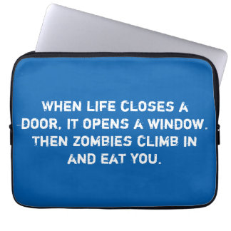 """""""When life closes a door...zombies"""" Laptop Sleeve"""