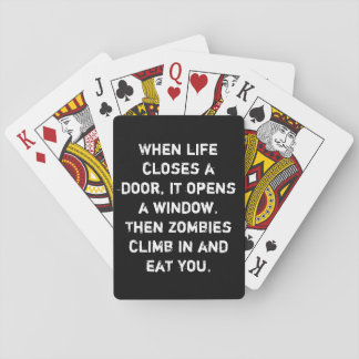 """""""When life closes a door...zombies"""" Playing Cards"""