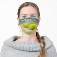 When life gets complicated, I play Tennis Cloth Face Mask