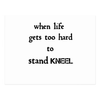 when life gets too hard to stand kneel postcard