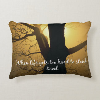 When Life gets too hard to stand, Kneel Quote Decorative Pillow