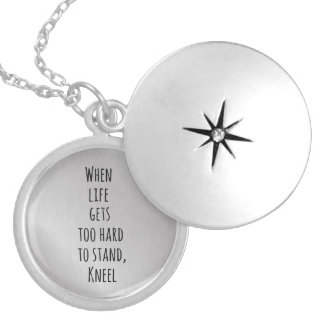 When Life gets too hard to stand, Kneel Quote Round Locket Necklace