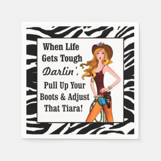 When Life Gets Tough Darlin' Pull Up Your Boots... Napkin