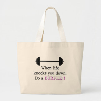 When Life Gets You Down Do A Burpee Large Tote Bag