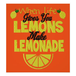 When Life Gives Lemons (orange background) Poster