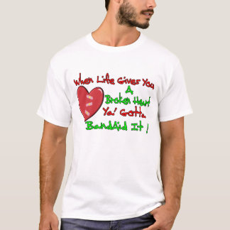 When Life Gives You A Broken Heart T-Shirt