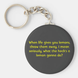 When life gives you lemons, basic round button keychain