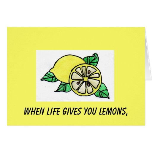When Life Gives You Lemons, Card