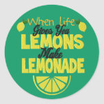 When Life Gives You Lemons (green background) Classic Round Sticker