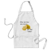 When Life Gives You Lemons, Just Add Vodka Adult Apron