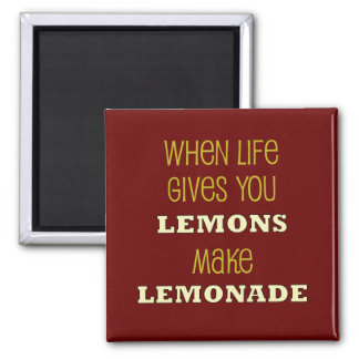 When life Gives You Lemons Magnet