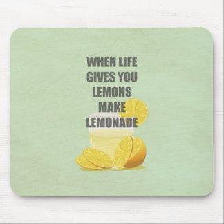 When life gives you lemons, make lemonade quotes mouse pad