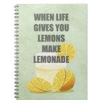 When life gives you lemons, make lemonade quotes spiral note book