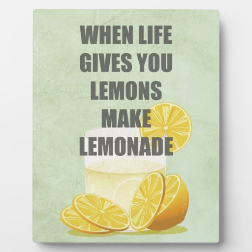 When life gives you lemons, make lemonade quotes photo plaques
