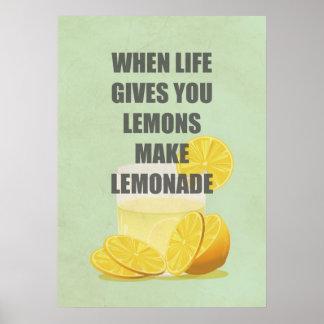 When life gives you lemons, make lemonade quotes poster