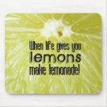 When life gives you lemons make  lemonade alfombrilla de ratón