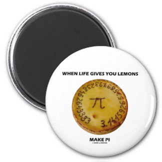 When Life Gives You Lemons Make Pi Pie Humor Refrigerator Magnet