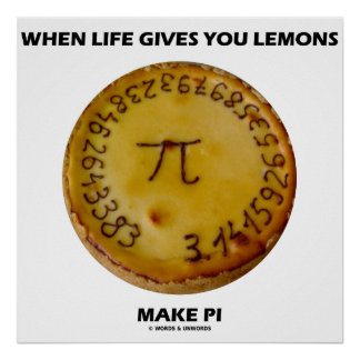When Life Gives You Lemons Make Pi (Pie Humor) Poster