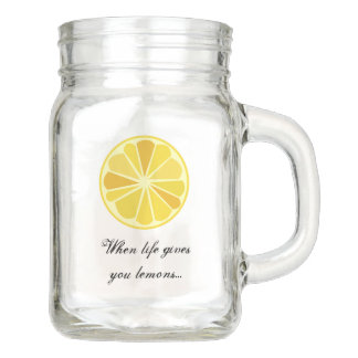 When life gives you lemons mason jar