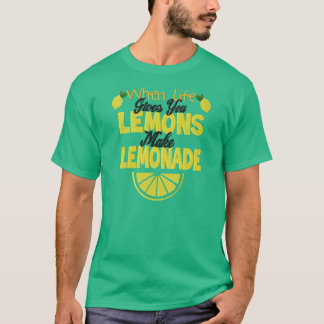 When Life Gives You Lemons Men's T-Shirt
