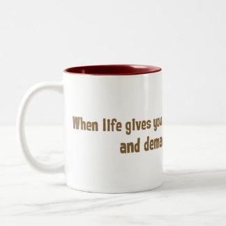 When life gives you lemons Two-Tone coffee mug
