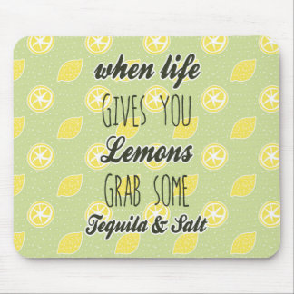 When Life Gives You Lemons Quote Mouse Pad
