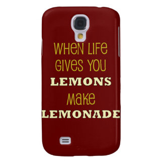 When life Gives You Lemons Samsung Galaxy S4 Case