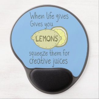 When Life Gives You lemons Squeeze Them Gel Mouse Mat