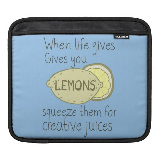 When Life Gives You lemons, Squeeze Them Sleeve For iPads