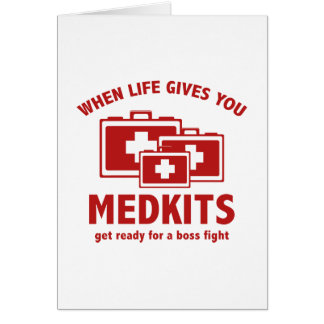 When Life Gives You Medkits Greeting Card