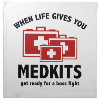 When Life Gives You Medkits Printed Napkin