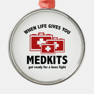 When Life Gives You Medkits Round Metal Christmas Ornament
