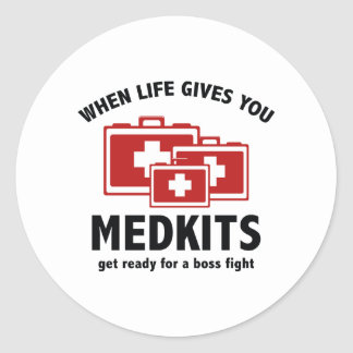 When Life Gives You Medkits Round Sticker