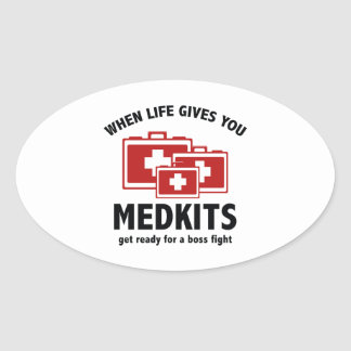 When Life Gives You Medkits Oval Sticker
