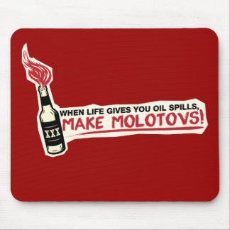 when life gives you oil spills make molotovs bp mouse pad