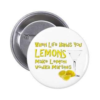 When Life Hands You Lemons 2 Inch Round Button