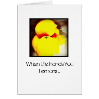 When Life Hands You Lemons Card