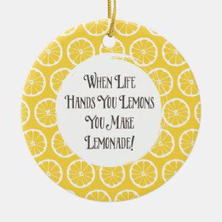 When Life Hands You Lemons Make Lemonade Ornament