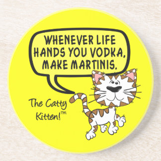 When life hands you vodka make martinis sandstone coaster