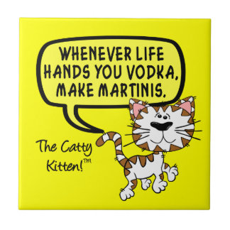 When life hands you vodka make martinis tile