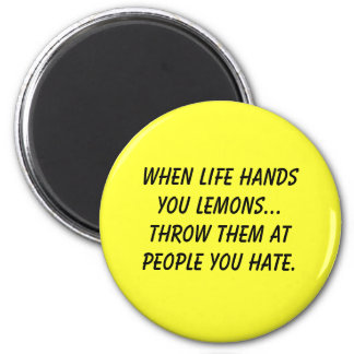 When life handsyou lemons... 2 inch round magnet