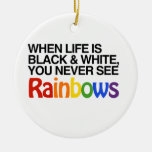 WHEN LIFE IS BLACK AND WHITE -.png Ornaments
