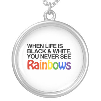 WHEN LIFE IS BLACK AND WHITE -.png Round Pendant Necklace