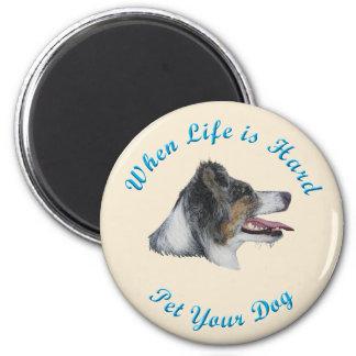 When Life Is Hard (Australian Shepherd) 2 Inch Round Magnet