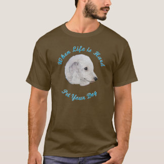 When Life Is Hard (Bedlington Terrier) T-Shirt