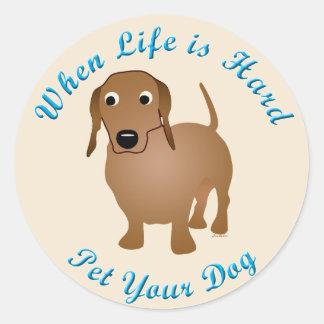 When Life Is Hard (Dachshund) Classic Round Sticker