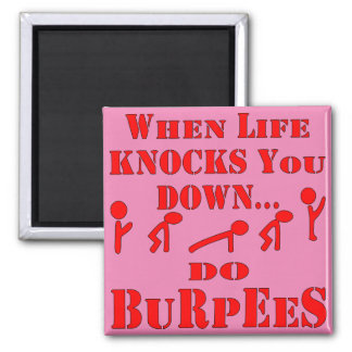 When Life Knocks You Down Do Burpees 2 Inch Square Magnet