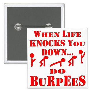 When Life Knocks You Down Do Burpees Button